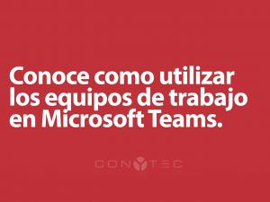¿Usas Microsoft Teams? – Equipos de trabajo